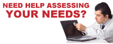 Need help assessing your needs?