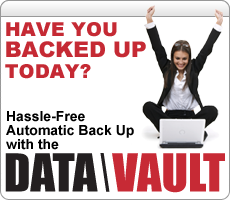 Have you Backed Up Today? Hassle-Free Automatic Back Up with the DATA\VAULT